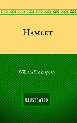 Hamlet: By William Shakespeare - Illustrated (English Edition)の詳細を見る