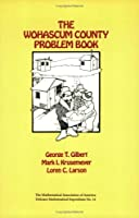 Wohascum County Problem Book (Dolciani Mathematical Expositions)