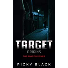 Origins: The Road To Power: A Leeds Crime Fiction Novel (The Target Series Book 1)