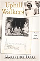 Uphill Walkers: Memoir of a Family