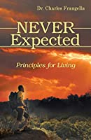 Never Expected: Principles for Living