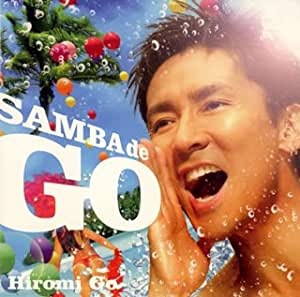 SAMBA de GO~HIROMI GO Latin Song Collection~
