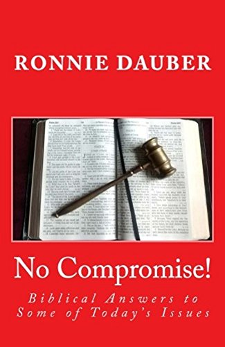 No Compromise!: Biblical Answers to Some of Today's Issues (English Edition)