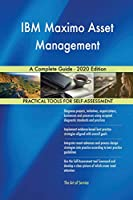 IBM Maximo Asset Management A Complete Guide - 2020 Edition