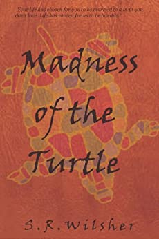 Madness of the Turtle by [Wilsher, S.R.]