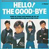 HELLO!THE GOOD-BYE