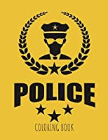 Police Coloring Book: Gifts for Kids 4-8, Boys or Adult Relaxation | Stress Relief Police Officer lover Birthday Coloring Book Made in USA