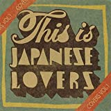 THIS IS JAPANESE LOVERS COVERS VOL.1