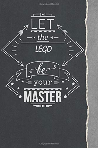 Let the LEGO Be your master: T...