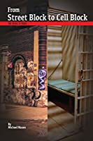 From Street Block to Cell Block: The Choice is Yours