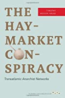 The Haymarket Conspiracy: Transatlantic Anarchist Networks (Working Class in American History)
