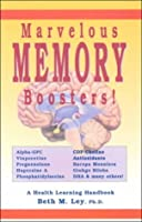 Marvelous Memory Boosters: Recharge Your Brain With Special Nutrients Proven to Boost Your Brain Power (Health Learning Handbook)