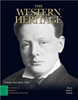 The Western Heritage: Teaching and Learning Classroom Edition, Volume 2 (Chapters 13-30) (5th Edition)