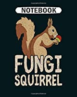 Notebook: squirrel mushroom  College Ruled - 50 sheets, 100 pages - 8 x 10 inches