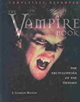 The Vampire Book: The Encyclopedia of the Undead (The Seeker Series)