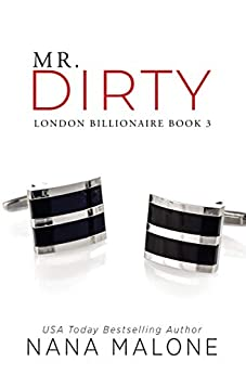Mr. Dirty: An Enemies to Lovers Romance (London Billionaire Book 3) by [Malone, Nana]