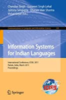 Information Systems for Indian Languages: International Conference, ICISIL 2011, Patiala, India, March 9-11, 2011. Proceedings (Communications in Computer and Information Science)