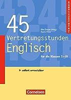 Vertretungsstunden 5.-10. Schuljahr. 45 Vertretungsstunden Englisch: Buch mit editierbaren Kopiervorlagen ueber Webcode