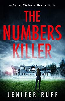 The Numbers Killer (An Agent Victoria Heslin Thriller Book 1) by [Ruff, Jenifer]
