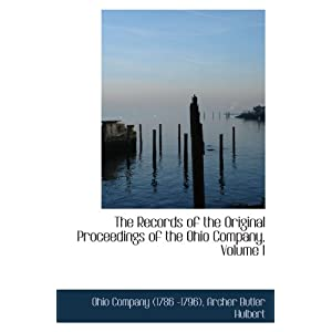 The Records of the Original Proceedings of the Ohio Company, Volume I
