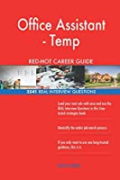 Office Assistant - Temp Red-Hot Career Guide; 2541 Real Interview Questions