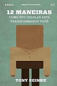 12 maneiras como seu celular está transformando você (Portuguese Edition)
