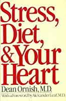 Stress, Diet, and Your Heart