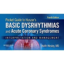 Pocket Guide for Huszar's Basic Dysrhythmias and Acute Coronary Syndromes - E-Book: Interpretation and Management