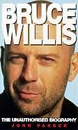 Bruce Willis: The Unauthorised Biography