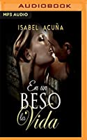 En un beso la vida / In a kiss life