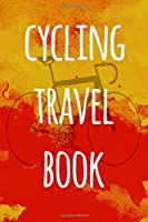 Cycling Travel Book: Ideal gift for the cyclist in your life! Over 100 pages to record your cycles and bike rides!
