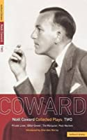 Noel Coward Collected Plays Two (World Classics (Abe Books))