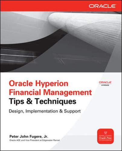 Download Oracle Hyperion Financial Management Tips And Techniques: Design, Implementation & Support (Oracle Press) 0071770445