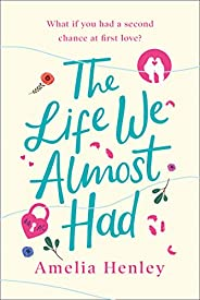 The Life We Almost Had: the most romantic and heartbreaking debut love story of 2020