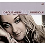 Arabesque by Caecilie Norby (2011-05-04)