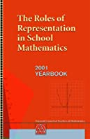 The Roles of Representation in School Mathematics: 2001 Yearbook (YEARBOOK (NATIONAL COUNCIL OF TEACHERS OF MATHEMATICS))