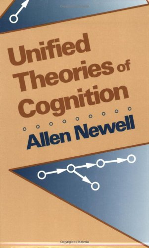 Unified Theories of Cognition (The William James Lectures)の詳細を見る