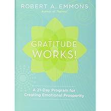 Gratitude Works! a 21-Day Program for Creating Emotional Prosperity