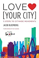 Love [Your City]: 5 Steps to Citywide Movements