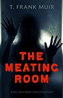 The Meating Room (DCI Gilchrist Investigation)
