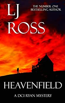 Heavenfield: A DCI Ryan Mystery (The DCI Ryan Mysteries Book 3) by [Ross, LJ]