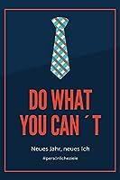 DO WHAT YOU CAN'T NEUES JAHR, NEUES ICH #PERSOeNLICHEZIELE: A4 52 WOCHEN KALENDER fuer gute Vorsaetze 2020 | Erfolg | Selbstverwirklichung | Erfolgstagebuch | Persoenliche Ziele erreichen | Erfolgsjournal | Eintragbuch zum Ausfuellen