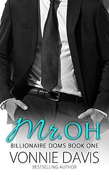 Mr. OH (Billionaire Doms Book 1) by [Davis, Vonnie]