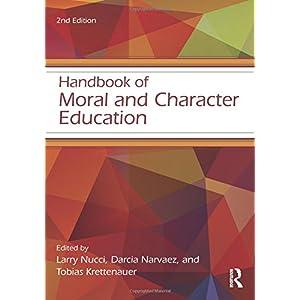 Handbook of Moral and Character Education (Educational Psychology Handbook)