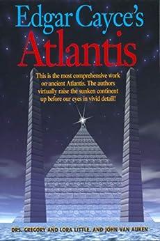 [Little, Gregory, Little, Lora, Van Auken, John]のEdgar Cayce's Atlantis (English Edition)