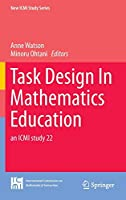 Task Design In Mathematics Education: an ICMI study 22 (New ICMI Study Series)
