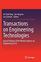 Transactions on Engineering Technologies: Special Volume of the World Congress on Engineering 2013