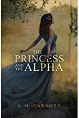 The Princess and the Alpha: A Shifter Romance Paperback