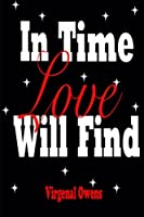 In Time Love Will Find
