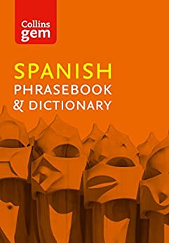 Collins Spanish Phrasebook and Dictionary Gem Edition: Essential phrases and words (Collins Gem) (Spanish Edition) by [Dictionaries, Collins]